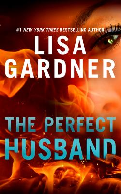 The Perfect Husband - Gardner, Lisa, and Zimmerman, Sarah (Read by)