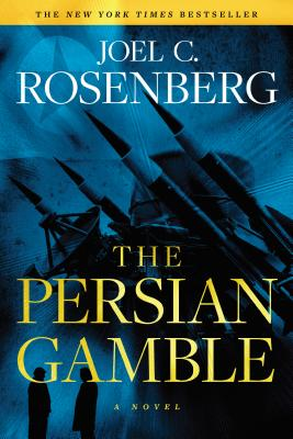 The Persian Gamble: A Marcus Ryker Series Political and Military Action Thriller: (Book 2) - Rosenberg, Joel C