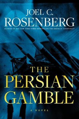The Persian Gamble - Rosenberg, Joel C.
