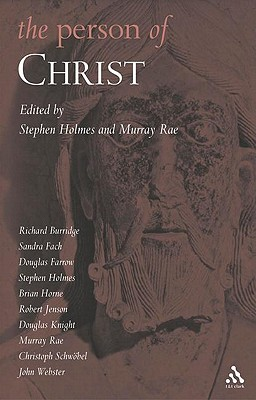 The Person of Christ - Holmes, Stephen R, and Rae, Murray