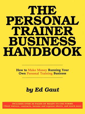 The Personal Trainer Business Handbook - Gaut, Ed
