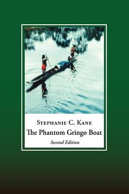 The Phantom Gringo Boat: Shamanic Discourse and Development in Panama - Kane, Stephanie C