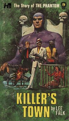 The Phantom: The Complete Avon Novels: Volume 9 Killer's Town - Falk, Lee, and Herman, Eileen Sabrina (Editor), and Wilson, George (Artist)