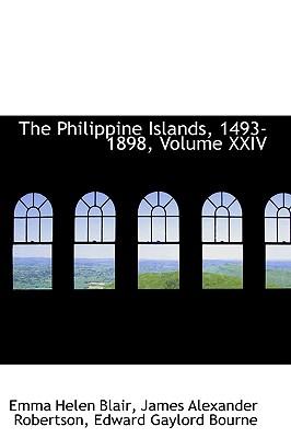 The Philippine Islands, 1493-1898, Volume XXIV - Blair, Emma Helen