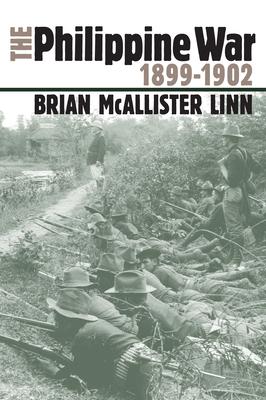 The Philippine War, 1899-1902 - Linn, Brian McAllister, and Linn, Brain McAllister