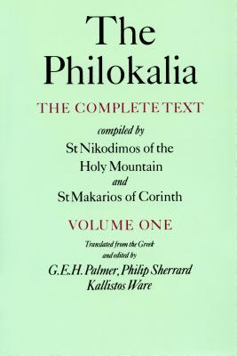 The Philokalia, Volume 1: The Complete Text; Compiled by St. Nikodimos of the Holy Mountain & St. Markarios of Corinth - Palmer, G E H (Translated by), and Sherrard, Philip (Translated by), and Ware, Kallistos (Translated by)