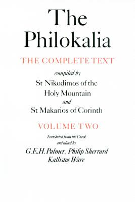 The Philokalia, Volume 2: The Complete Text; Compiled by St. Nikodimos of the Holy Mountain & St. Markarios of Corinth - Palmer, G E H (Translated by), and Sherrard, Philip (Translated by), and Ware, Kallistos (Translated by)