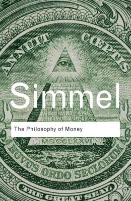 The Philosophy of Money - Simmel, Georg, and Frisby, David (Editor)