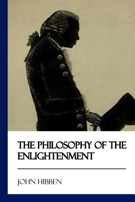 The Philosophy of the Enlightenment - Hibben, John