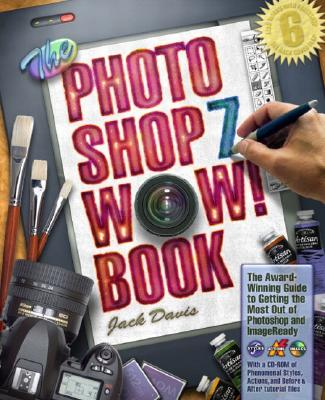 The Photoshop 7 Wow! Book - Davis, Jack
