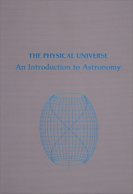 The Physical Universe: An Introduction to Astronomy - Shu, Frank H