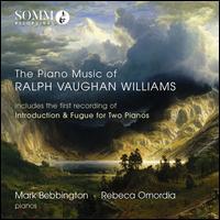 The Piano Music of Ralph Vaughan Williams - Mark Bebbington (piano); Rebeca Omordia (piano)
