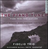 The Piano Tuner - Alexander McCall Smith; Darragh Morgan (violin); Fidelio Trio; Mary Dullea (piano); Robin Michael (cello)