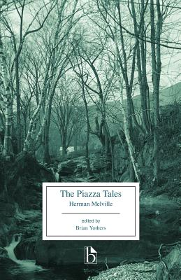 The Piazza Tales - Melville, Herman, and Yothers, Brian (Editor)
