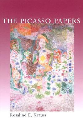 The Picasso Papers - Krauss, Rosalind E