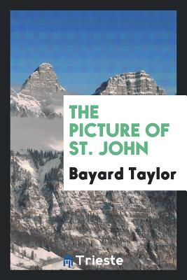 The Picture of St. John - Taylor, Bayard