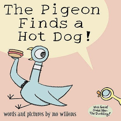 The Pigeon Finds a Hot Dog! - Willems, Mo