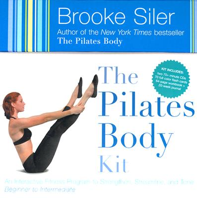 The Pilates Body Kit: An Interactive Fitness Program to Strengthen, Streamline, and Tone - Siler, Brooke