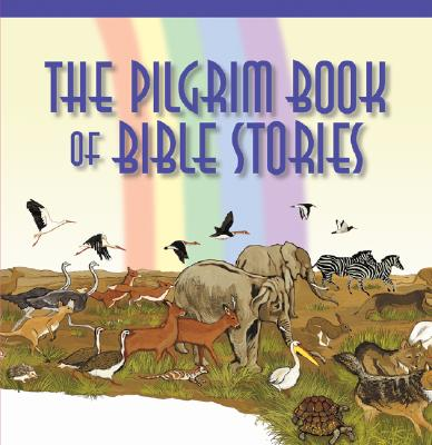 The Pilgrim Book of Bible Stories: The Great Stories of the Bible Retold in a Fresh and Lively Way for Today's Children - Shimon, Diana (Illustrator), and Water, Mark