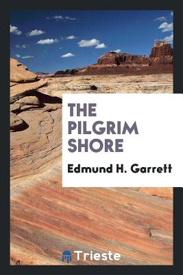The Pilgrim Shore - Garrett, Edmund H