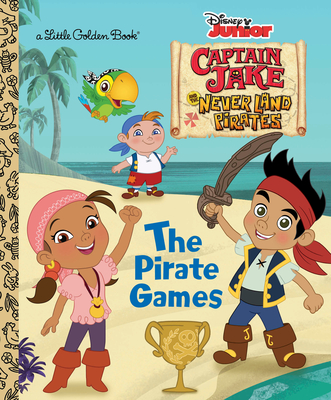 The Pirate Games (Disney Junior: Jake and the Neverland Pirates) - Posner-Sanchez, Andrea