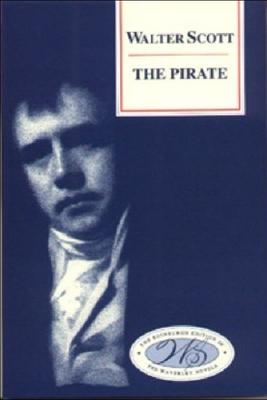 The Pirate - Scott, Walter, Sir (Editor), and Weinstein, Mark, Professor (Editor), and Lumsden, Alison, Professor (Editor)