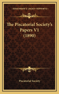 The Piscatorial Society's Papers V1 (1890) - Piscatorial Society