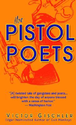 The Pistol Poets - Gischler, Victor