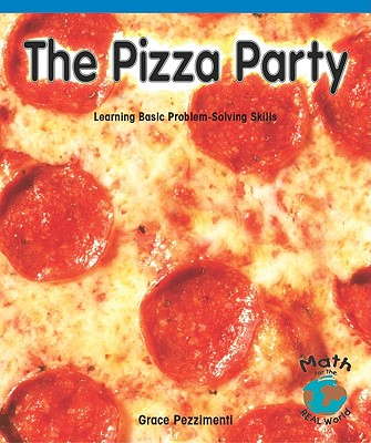 The Pizza Party: Learning Basic Problem-Solving Skills - Pezzimenti, Grace