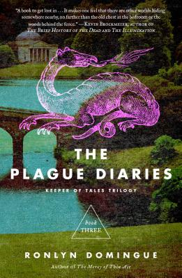 The Plague Diaries: Keeper of Tales Trilogy: Book Three - Domingue, Ronlyn