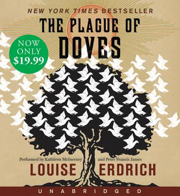 The Plague of Doves Low Price CD: The Plague of Doves Low Price CD - Erdrich, Louise, and James, Peter Francis (Read by), and McInerney, Kathleen (Read by)