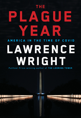 The Plague Year: America in the Time of Covid - Wright, Lawrence