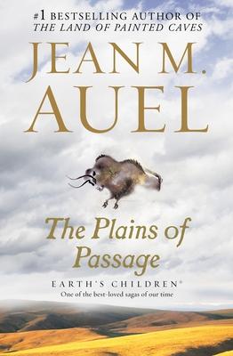 The Plains of Passage: Earth's Children - Auel, Jean M