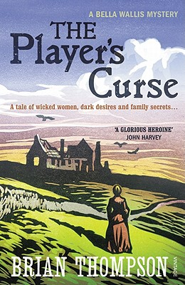 The Player's Curse: A Bella Wallis Mystery - Thompson, Brian