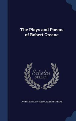 The Plays and Poems of Robert Greene - Collins, John Churton