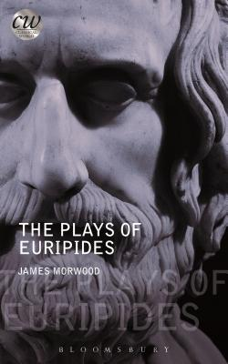 The Plays of Euripides - Morwood, James