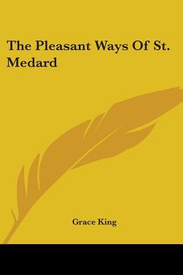 The Pleasant Ways of St. Medard - King, Grace