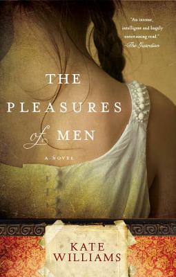 The Pleasures of Men - Williams, Kate, Ma