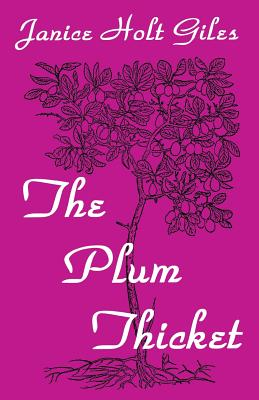 The Plum Thicket - Giles, Janice Holt