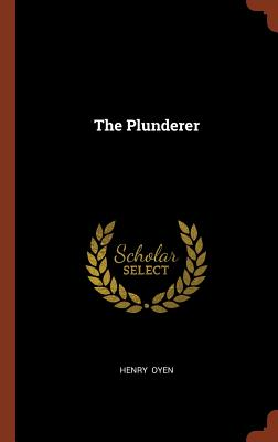 The Plunderer - Oyen, Henry
