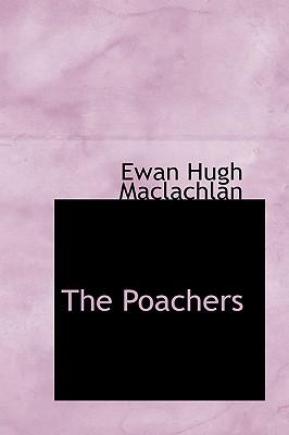 The Poachers - MacLachlan, Ewan Hugh