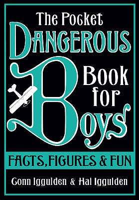 The Pocket Dangerous Book for Boys: Facts, Figures and Fun - Iggulden, Conn, and Iggulden, Hal