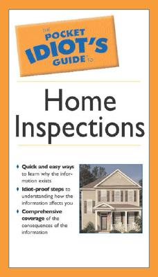 The Pocket Idiot's Guide to Home Inspections - Kuhn, Mike, and Dempsey, Bobbi