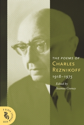 The Poems of Charles Reznikoff 1918-1975 - Reznikoff, Charles, and Cooney, Seamus (Editor)