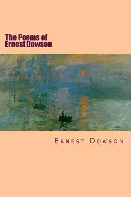 The Poems of Ernest Dowson - Dowson, Ernest, and Jonson, Will (Editor)