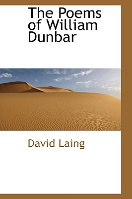 The Poems of William Dunbar - Laing, David