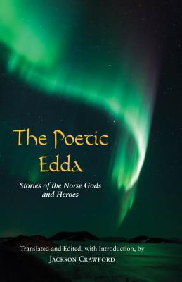 The Poetic Edda: Stories of the Norse Gods and Heroes - Crawford, Jackson