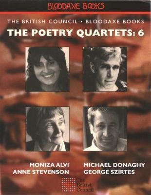 The Poetry Quartets 6: Exiles - Alvi, Moniza, and Stevenson, Anne, and Szirtes, George