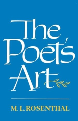 The Poet's Art - Rosenthal, M L