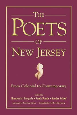 The Poets of New Jersey: From Colonial to Contemporary - Edited by Emanuel Di Pasquale Frank Finale and Sander Zulauf (Editor), and di Pasquale, Emanuel
